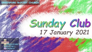 Greenford Baptist Church Sunday Club - 17 January 2021