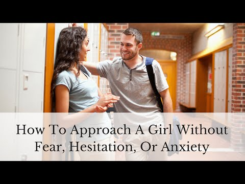 How To Approach A Girl Without Fear, Hesitation, Or Anxiety  Effortless Attraction  Youtube