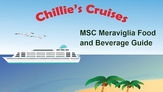 MSC Meraviglia Food and Beverage Guide allows one to experience din...