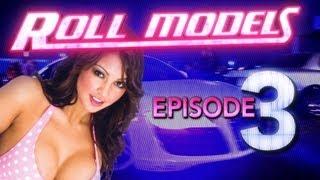 "Roll Models Episode 3 -- ""Rims, Ramen and Racing"""