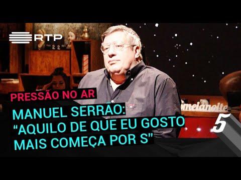 Manuel Serrão: 'Aquilo de que eu mais gosto começa por «S»' | 5 Para a Meia-Noite | RTP