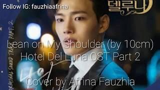 Hotel Del Luna OST Cover (Lean on My Shoulder - 10cm)