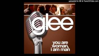 You Are Woman, I Am Man (Glee Cast Version) [ft. Ioan Gruffudd]