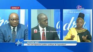 DROIT DE RÉPONSE (AFFAIRE MRC :VERS UNE RÉPRESSION JURIDICO-POLITIQUE DE L OPPOSITION ?) EQUINOXE TV