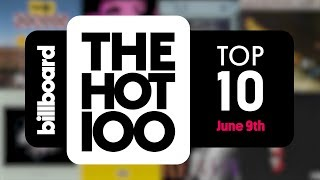 Early Release! Billboard Hot 100 Top 10 June 9th 2018 Countdown | Official
