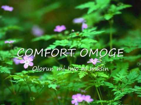 COMFORT OMOGE - Olorun Mi Iwo Ni masin