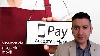 Sistemas de pago vía móvil