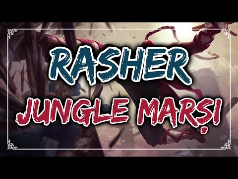 Rasher - Jungle Marşı (LOL ŞARKISI) #15