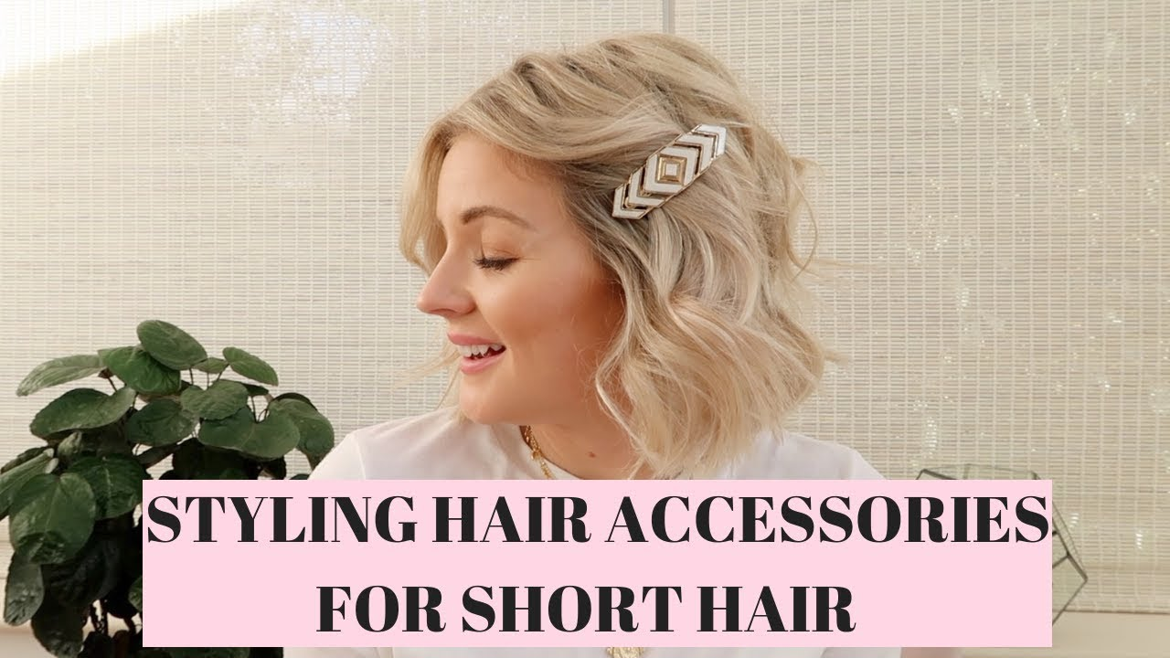 STYLING HAIR ACCESSORIES FOR SHORT HAIR / LAURA BYRNES