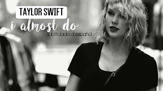 I Almost Do Taylor Swift - subtitulada al espaol.mp3