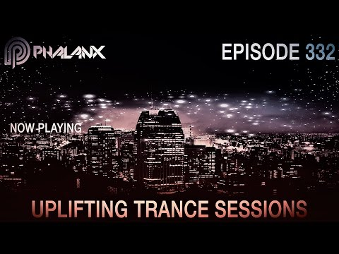 DJ Phalanx - Uplifting Trance Sessions EP. 332 (The Original) I May 2017