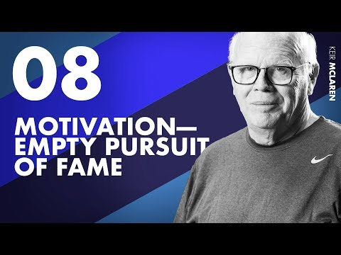 What's Your Motivation? The Empty Pursuit of Fame Ep. 8 w/ Keir McLaren