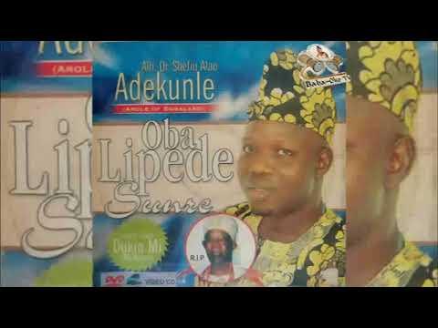 Download OBA LIPEDE SUNRE, ADEKUNLE SHEFIU ALAO BABA OKO