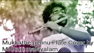 Mukkathe pennu flute version by Midhun Malayalam