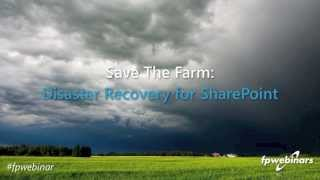 Save the Farm: Disaster Recovery for SharePoint | Fpwebinar