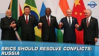 BRICS Should Resolve Conflicts: Russia   Indus News
