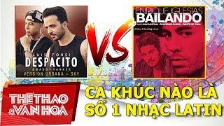 Despacito hay Bailando mới là ca khúc Latin số 1?