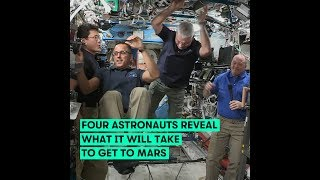 Four Astronauts reveal what it will take to get to mars