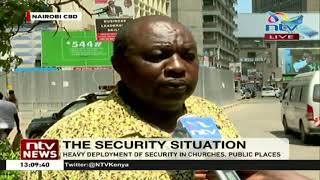 Heavy deployment of security in churches, public places in Nairobi