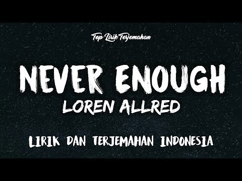 Never Enough - Loren Allred   Terjemahan Indonesia  🎤