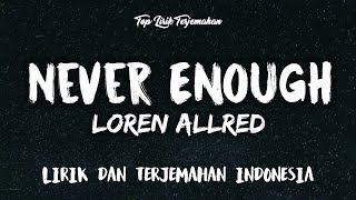 Never Enough - Loren Allred ( Lirik Terjemahan Indonesia ) 🎤 Video