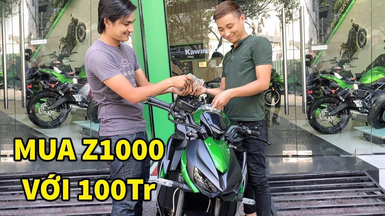 Vác 100 triệu Vào Hãng Đòi Mua Z1000 và Cái Kết