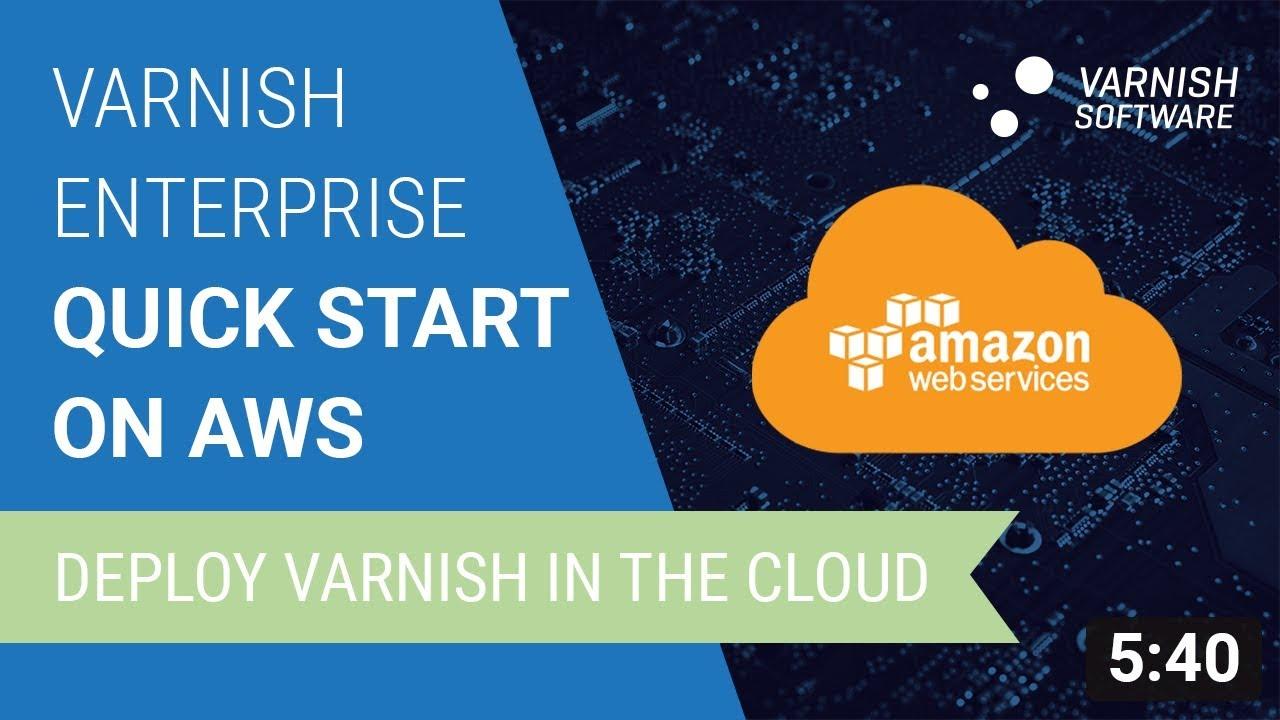 Varnish Enterprise Quick Start on AWS