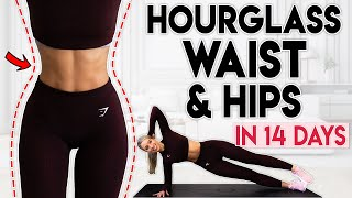 BUILD A HOURGLASS WAIST and HIPS in 14 Days | 15 minute Home Workout