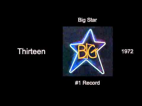 Big Star - Thirteen - #1 Record [1972]