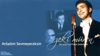Zeki Müren - Anladım Sevmeyeceksin [ Selahattin Pınar Şarkıları © 2005 Kalan Müzik ]