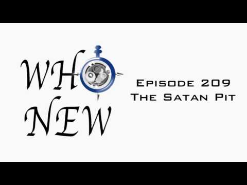 Who New Episode 209 - The Satan Pit