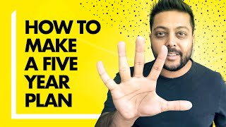 How to Make a Five Year Life Plan (And 3 Reasons Why it's SO Important)