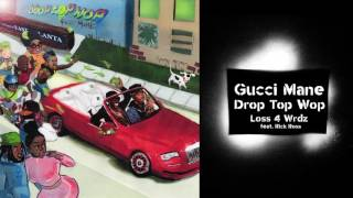 Gucci Mane - Loss 4 Wrdz (feat. Rick Ross) prod. Metro Boomin [Official Audio]