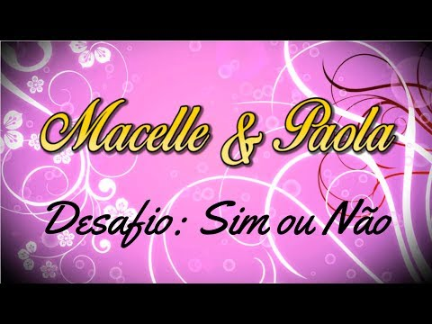 Baixar Desafio: Sim Ou Não?! - Macelle & Paola
