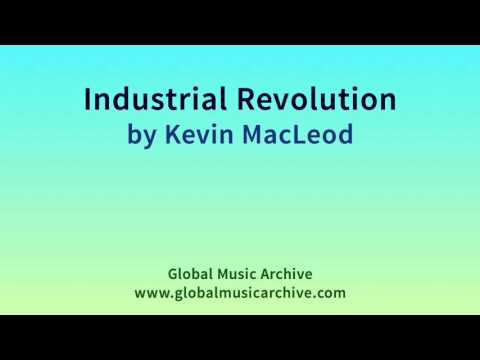 Industrial Revolution by Kevin MacLeod 1 HOUR