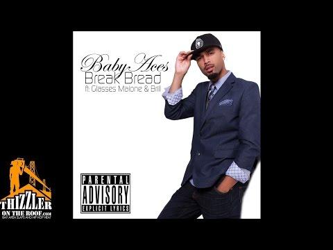 Baby Aces ft. Glasses Malone & Brill - Break Bread [Thizzler.com]