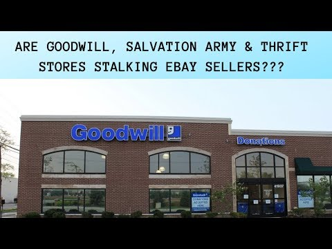 Are Goodwill, Salvation Army & Thrift Stores Stalking Ebay Sellers?