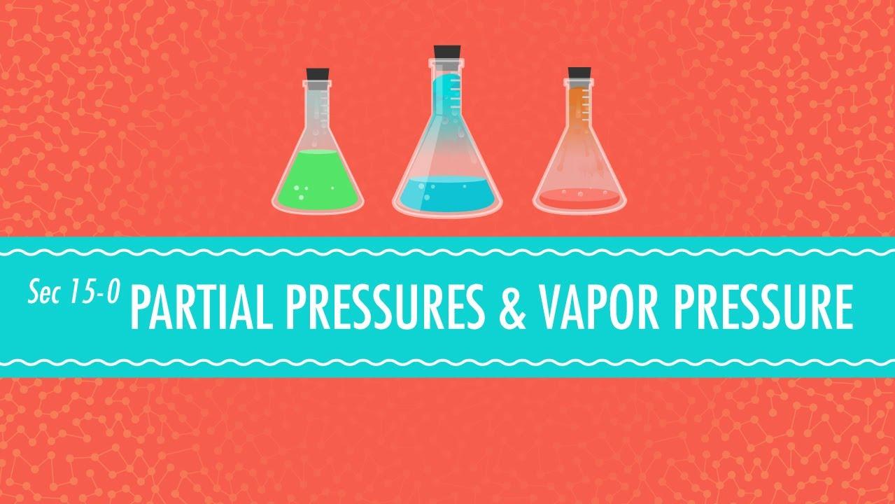 partial pressures  u0026 vapor pressure  crash course chemistry