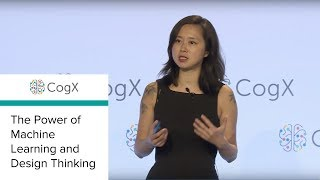 CogX 2018 - The Power of Machine Learning and Design Thinking