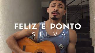 Feliz e Ponto - Silva (Cover - Pedro Mendes)