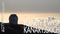 Planety z Wysp Kanaryjskich - Astronarium #97