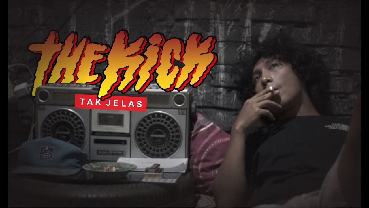 Download THE KICK - TAK JELAS (Official video)