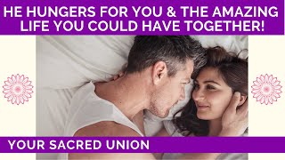 💐 HE YEARNS FOR A LIFE WITH YOU! 👫 TWIN FLAMES 🔥 SOULMATES 💑 TIMELESS LOVE 💌 SACRED UNION