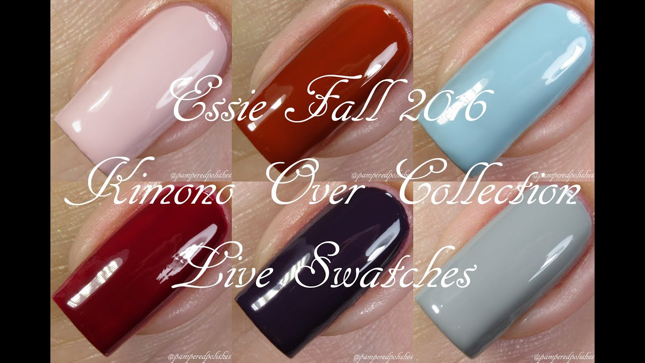 Essie Fall 2016 Collection Kimono Over | Live Swatches - YouTube