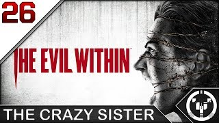 THE CRAZY SISTER | The Evil Within | 26