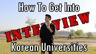 How To Get Into Korean Universities (Interview)
