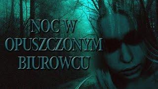 #4 NOC W OPUSZCZONYM BIUROWCU