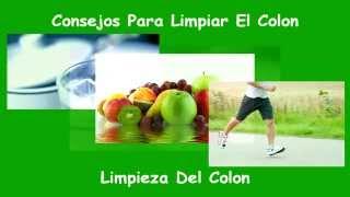 Consejos Para Limpiar El Colon / Limpieza Del Colon