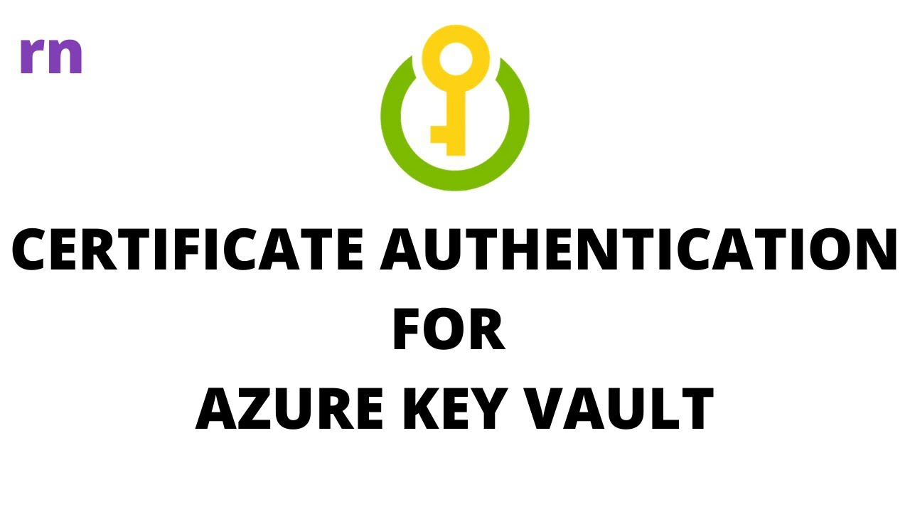 Certificate based authentication for azure key vault youtube certificate based authentication for azure key vault 1betcityfo Image collections