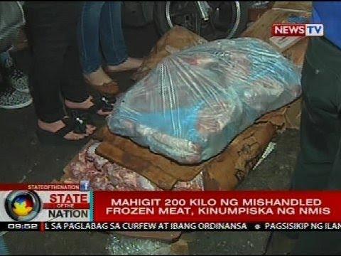 SONA: Mahigit 200 Kilo Ng Mishandled Frozen Meat, Kinumpiska Ng NMIS